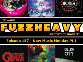 fuzzheavy podcast episode 157 new music monday pt i